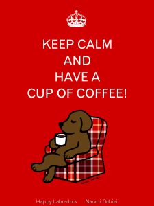 Keep Calm and Chocolate Labrador Cartoon by Naomi Ochiai