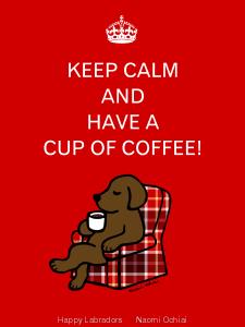 Keep Calm and Chocolate Labrador Cartoon by Naomi Ochiai