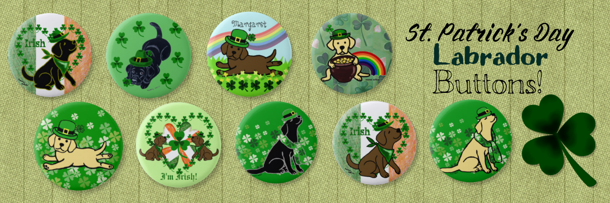 Cute Labrador Retriever St. Patrick's Day Buttons by HappyLabradors in Zazzle