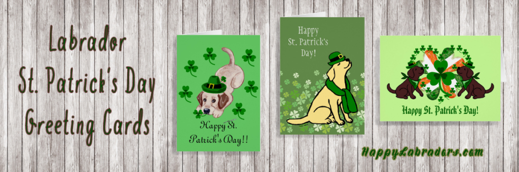 Labrador St. Patrick's Day Greeting Cards by HappyLabradors
